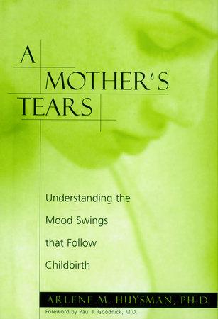 A Mother's Tears by Arlene M. Huysman