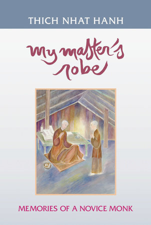 My Master's Robe by Thich Nhat Hanh