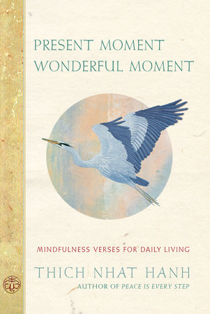 Present Moment Wonderful Moment by Thich Nhat Hanh