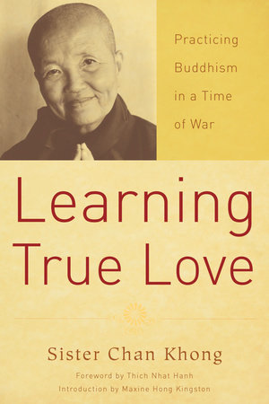 Learning True Love by Sister Chan Khong
