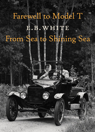 Farewell to Model T by E. B. White