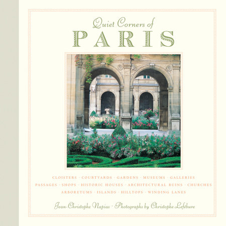 Quiet Corners of Paris by Jean-Christophe Napias