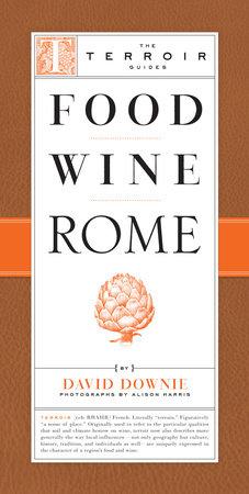 Food Wine Rome by David Downie