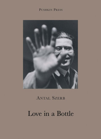 Love in a Bottle and Other Stories by Antal Szerb