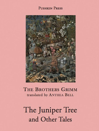The Juniper Tree and Other Tales by Brothers Grimm