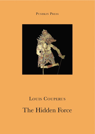 The Hidden Force by Louis Couperus