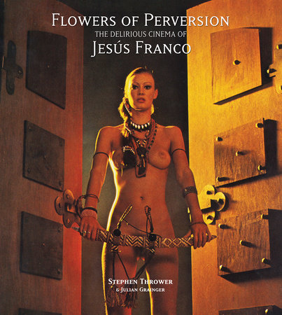 Flowers of Perversion, Volume 2 by Stephen Thrower