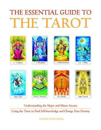 The Essential Guide to the Tarot by David Fontana