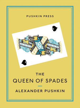 The Queen of Spades and Selected Works by Alexander Pushkin