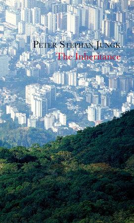 The Inheritance by Peter Stephan Jungk