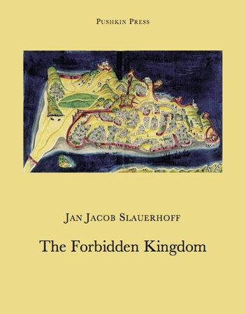 The Forbidden Kingdom by Jan Jacob Slauerhoff
