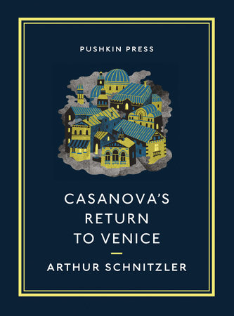 Casanova's Return to Venice by Arthur Schnitzler