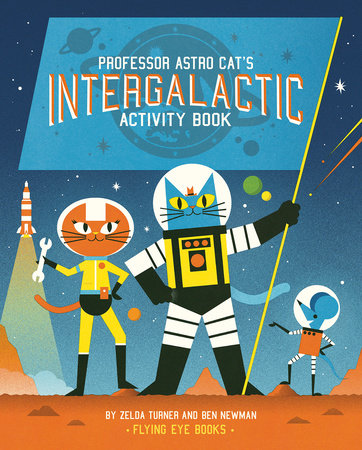 Professor Astro Cat's Intergalactic Activity Book by Zelda Turner