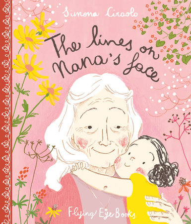 The Lines On Nana's Face by Simona Ciraolo