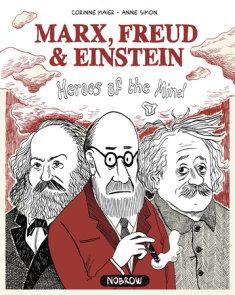 Marx Freud & Einstein: Heroes of the Mind