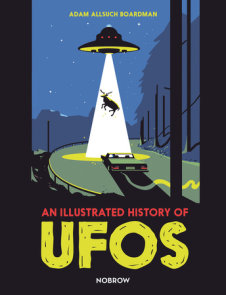 An Illustrated History of UFOs