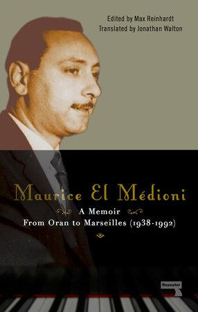 Maurice El Médioni - A Memoir by Maurice El Médioni