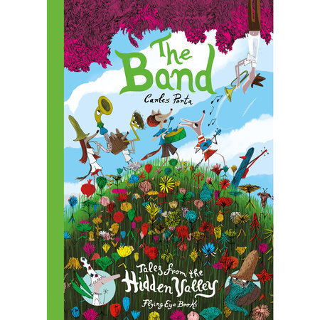 The Band: Tales from the Hidden Valley by Carles Porta