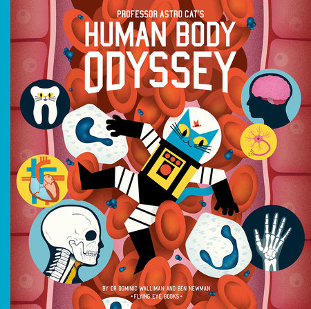 Professor Astro Cat's Human Body Odyssey by Dr. Dominic Walliman