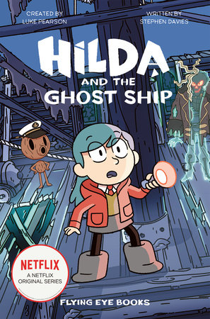 Hilda and the Ghost Ship by Luke Pearson and Stephen Davies