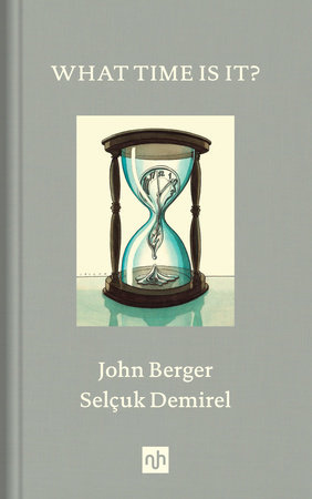 What Time Is It? by John Berger