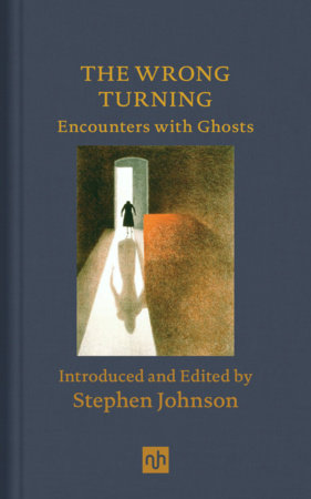 The Wrong Turning: Encounters with Ghosts by