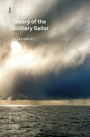 Theory of the Solitary Sailor by Gilles Grelet