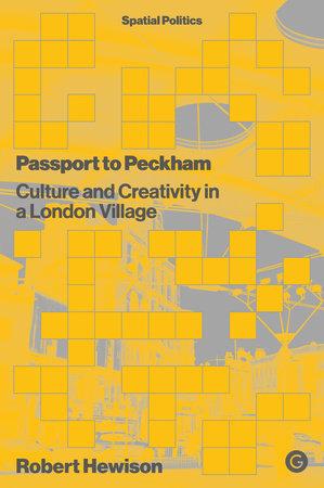Passport to Peckham by Robert Hewison