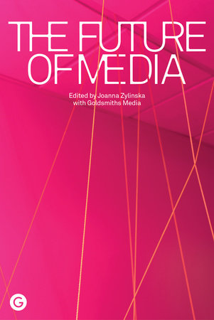 The Future of Media by Joanna Zylinska