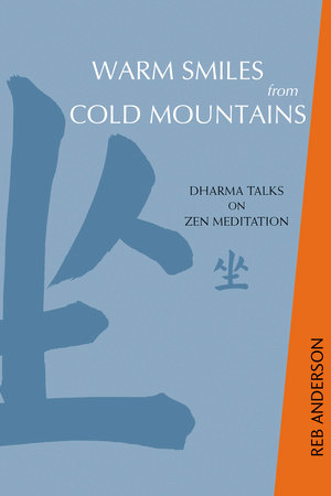 Warm Smiles from Cold Mountains by Reb Anderson