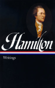 Alexander Hamilton: Writings (LOA #129)