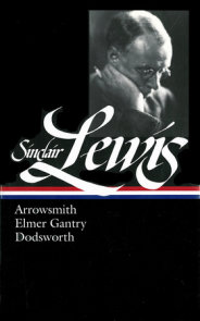 Sinclair Lewis: Arrowsmith, Elmer Gantry, Dodsworth (LOA #133)