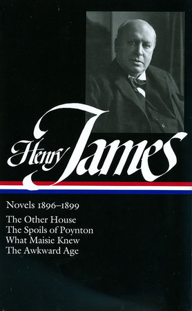 Henry James: Novels 1896-1899 (LOA #139) by Henry James