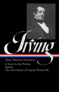 Washington Irving: Three Western Narratives (LOA #146)