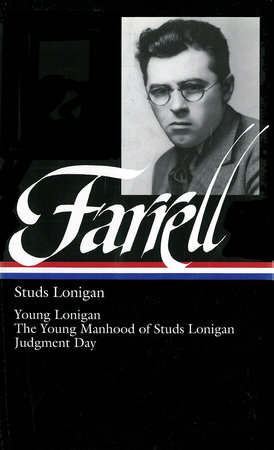 James T. Farrell: Studs Lonigan: A Trilogy  (LOA #148) by James T. Farrell