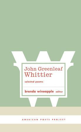 John Greenleaf Whittier: Selected Poems by John Greenleaf Whittier