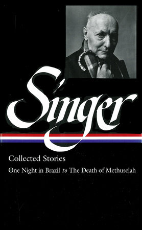 Isaac Bashevis Singer: Collected Stories Vol. 3 (LOA #151) by Isaac Bashevis Singer