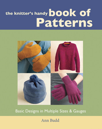 The Knitter's Handy Book of Patterns by Ann Budd