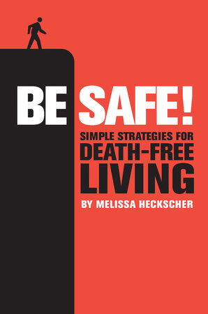 Be Safe! by Melissa Heckscher