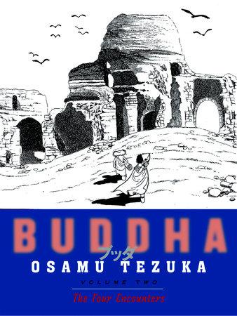 Buddha, Volume 2: The Four Encounters by Osamu Tezuka