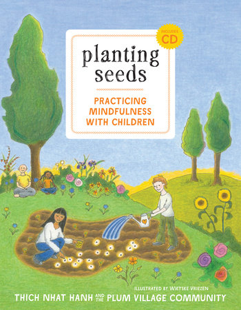 Planting Seeds by Thich Nhat Hanh