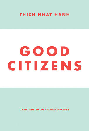 Good Citizens by Thich Nhat Hanh