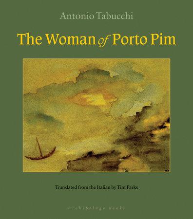 The Woman of Porto Pim by Antonio Tabucchi
