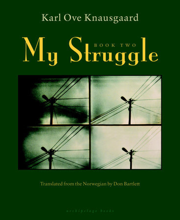 My Struggle: Book Two by Karl Ove Knausgaard