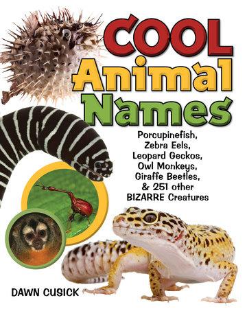 Cool Animal Names by Dawn Cusick