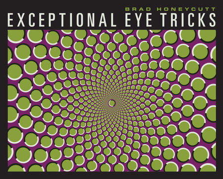 Exceptional Eye Tricks by Brad Honeycutt