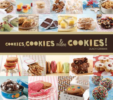 Cookies, Cookies & More Cookies! by Lilach German