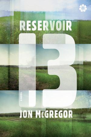 Reservoir 13 by Jon Mcgregor