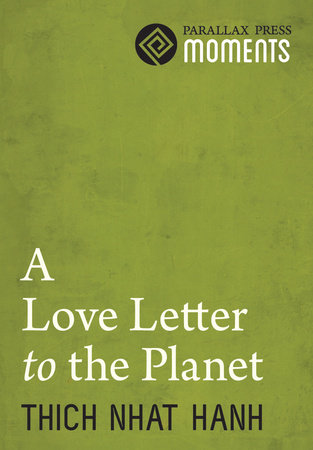 Love Letter to the Planet by Thich Nhat Hanh