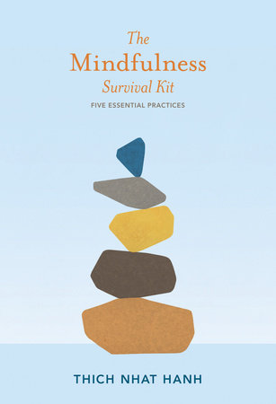 The Mindfulness Survival Kit by Thich Nhat Hanh